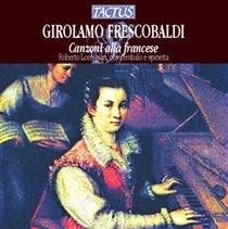 Roberto Loreggian - Girolamo Frescobaldi: Canzoni Alla Francese (CD): Girolamo Frescobaldi, Roberto Loreggian