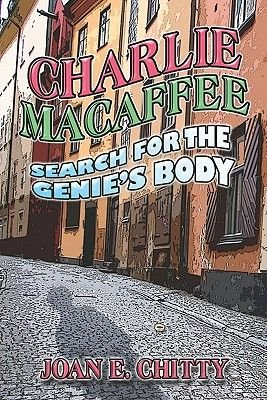 Charlie Macaffee - Search for the Genie's Body (Paperback): Joan , E. Chitty