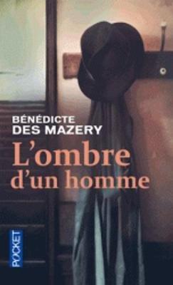 L'ombre D'un Homme (French, Paperback): Benedicte Des Mazery