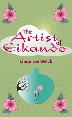 The Artist of Eikando (Hardcover): Linda Lee Welch