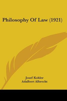 Philosophy Of Law (1921) (Paperback): Josef Kohler