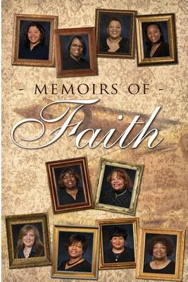 Memoirs of Faith (Paperback): Lilly F Lester