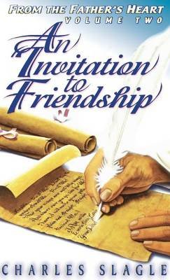An Invitation to Friendship - From the Father's Heart (Hardcover): Charles Slagle