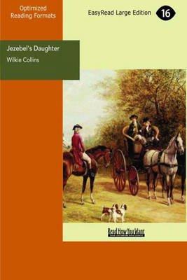 Jezebel's Daughter (Large print, Paperback, Large Print 16 pt): Wilkie Collins