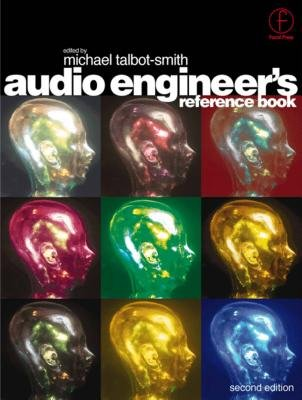 Audio Engineer's Reference Book (Electronic book text): Michael Talbot-Smith