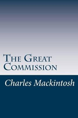 The Great Commission (Paperback): Charles Henry Mackintosh
