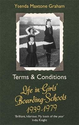 Terms & Conditions - Life in Girls' Boarding Schools, 1939-1979 (Paperback): Ysenda Maxtone Graham