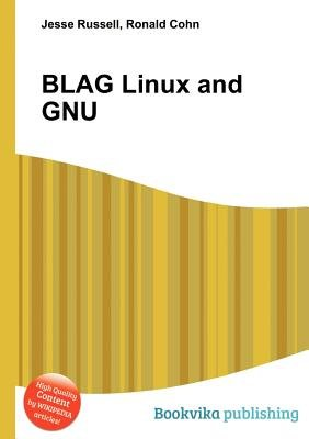 Blag Linux and Gnu (Paperback): Jesse Russell, Ronald Cohn