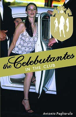 Celebutantes - In the Club (Paperback): Antonio Pagliarulo