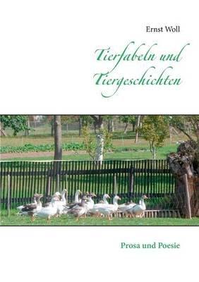 Tierfabeln Und Tiergeschichten (German, Paperback): Ernst Woll