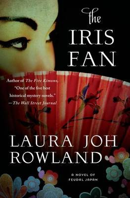 The Iris Fan (Hardcover): Laura Joh Rowland