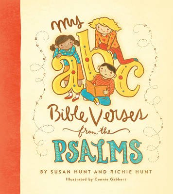 My ABC Bible Verses from the Psalms (Hardcover): Susan Hunt, Richie Hunt