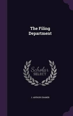 The Filing Department (Hardcover): J. Arthur Cramer