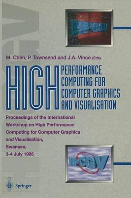 High Performance Computing for Computer Graphics and Visualisation - Proceedings of the International Workshop on High...