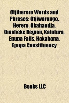 Otjiherero Words and Phrases - Otjiwarongo, Herero, Okahandja, Omaheke Region, Katutura, Epupa Falls, Hakahana, Epupa...