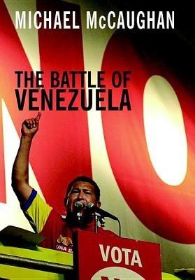 The Battle of Venezuela (Electronic book text): Michael McCaughan