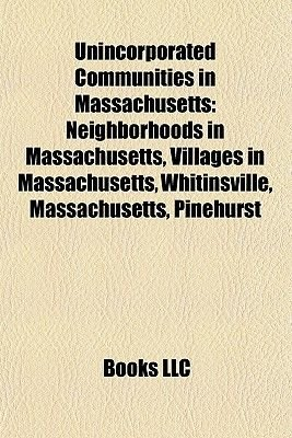 Unincorporated Communities in Massachusetts - Neighborhoods in Massachusetts, Villages in Massachusetts, Whitinsville,...