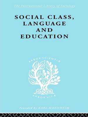 Social Class Language and Education (Paperback): Denis Lawton
