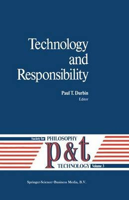 Technology and Responsibility (Paperback, New edition): Paul T. Durbin