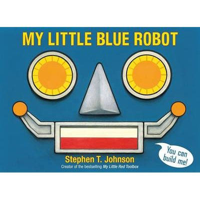My Little Blue Robot (Book): Stephen T Johnson