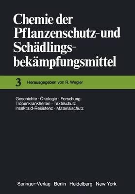Chemie der Pflanzenschutz- und Schadlingsbekampfungsmittel - Geschichte * Okologie * Forschung * Tropenkrankheiten Textilschutz...