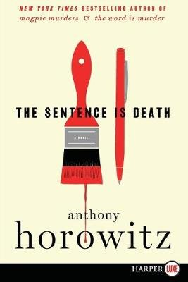 The Sentence Is Death (Large print, Paperback, Large type / large print edition): Anthony Horowitz