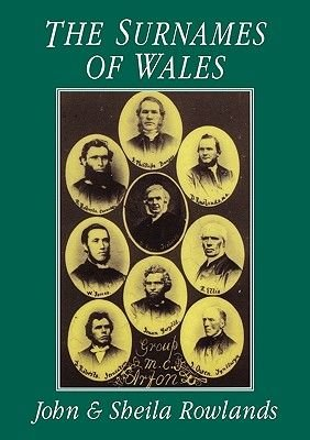 The Surnames of Wales for Family Historians and Others (Paperback): John Rowlands, Sheila Rowlands