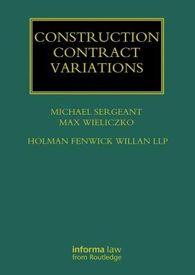 Construction Contract Variations (Electronic book text): Michael Sergeant, Max Wieliczko