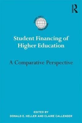 Student Financing of Higher Education (Electronic book text): Donald E. Heller, Claire Callender