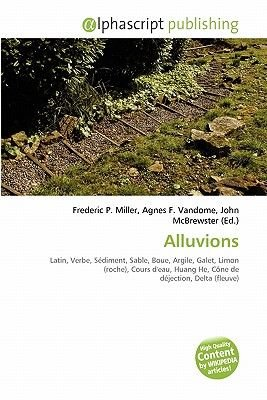 Alluvions (French, Paperback): Frederic P. Miller, Agnes F. Vandome, John McBrewster