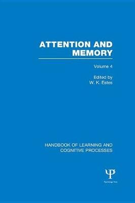 Handbook of Learning and Cognitive Processes (Volume 4) - Attention and Memory (Electronic book text): William K. Estes