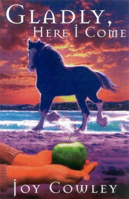 Gladly Here I Come (Paperback): Joy Cowley