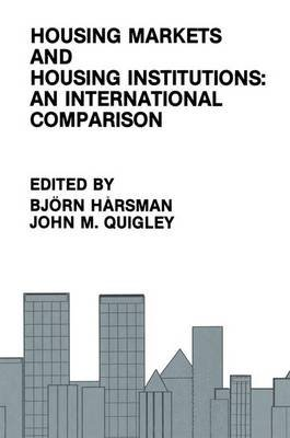 Housing Markets and Housing Institutions - An International Comparison (Paperback): Bjorn Harsman, John M. Quigley