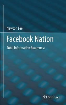 Facebook Nation (Hardcover, 2013): Newton Lee