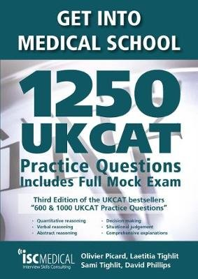 Get into Medical School - 1250 UKCAT Practice Questions. Includes Full Mock Exam (Paperback, 3rd edition): Olivier Picard,...