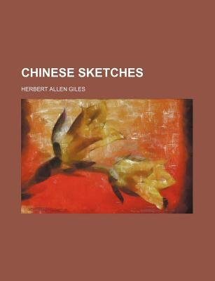 Chinese Sketches (Paperback): Herbert Allen Giles