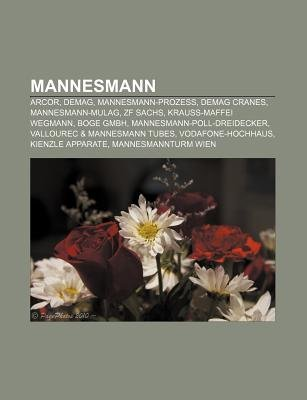 Mannesmann - Arcor, Demag, Mannesmann-Prozess, Demag Cranes, Mannesmann-Mulag, Zf Sachs, Krauss-Maffei Wegmann, Boge Gmbh...