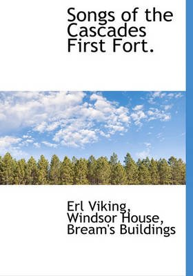 Songs of the Cascades First Fort. (Hardcover): Erl Viking