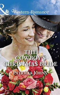 The Cowboy's Christmas Bride (Electronic book text): Patricia Johns