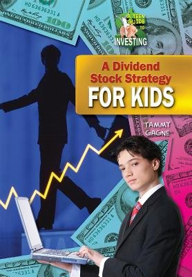 A Dividend Stock Strategy for Teens (Hardcover): Tammy Gagne