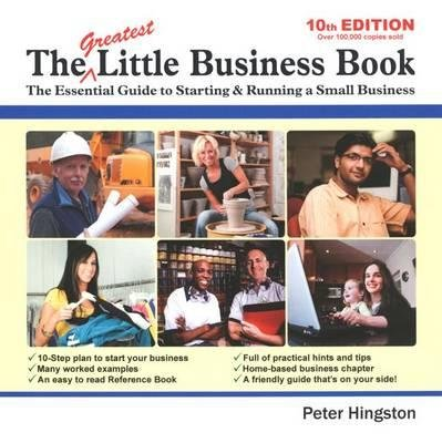 The Greatest Little Business Book - The Essential Guide to Starting & Running a Small Business (Paperback, 10th Revised...