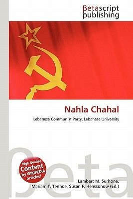 Nahla Chahal (Paperback): Lambert M. Surhone, Mariam T. Tennoe, Susan F. Henssonow