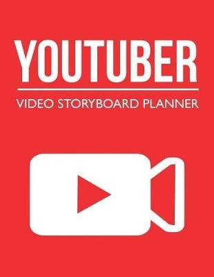 Youtuber Video Storyboard Planner - Blank Video Storyboard Template Notebook for Youtubers and Vloggers (Youtube Planner)...