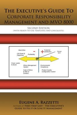 The Executive's Guide to Corporate Responsibility Management and Mvo 8000 (Electronic book text): Eugene A Razzetti
