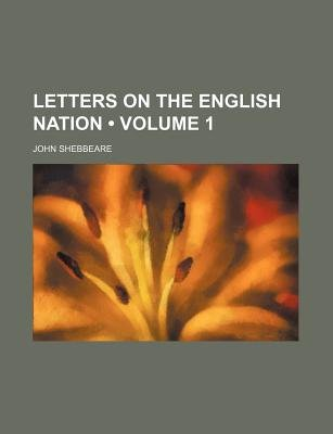 Letters on the English Nation (Volume 1) (Paperback): John Shebbeare