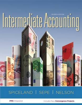 Intermediate Accounting (Loose-leaf, 7th ed.): J.David Spiceland, James Sepe, Mark Nelson