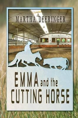 Emma and the Cutting Horse (Paperback): Martha Deeringer