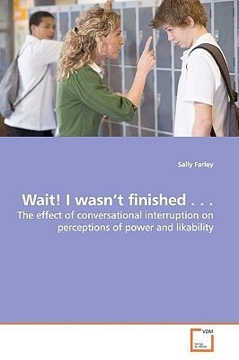 Wait! I Wasn't Finished . . . (Paperback): Sally Farley