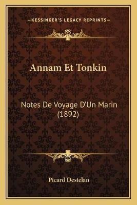 Annam Et Tonkin Annam Et Tonkin - Notes de Voyage Da Acentsacentsa A-Acentsa Acentsun Marin Notes de Voyage Da Acentsacentsa...