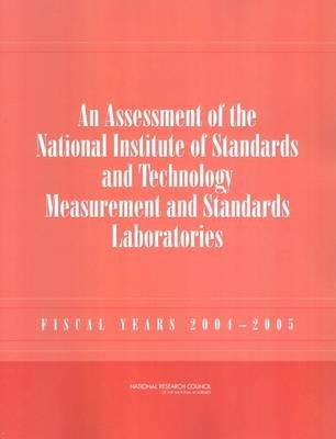 An Assessment of the National Institute of Standards and Technology Measurement and Standards Laboratories - Fiscal Years...